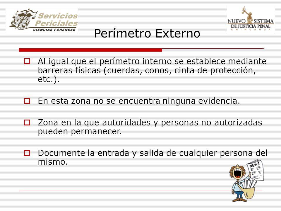 Perímetro Externo Al igual que el perímetro interno se establece mediante barreras físicas (cuerdas, conos, cinta de protección, etc.).