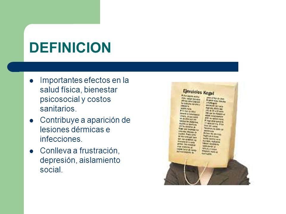 DEFINICION Importantes efectos en la salud física, bienestar psicosocial y costos sanitarios.