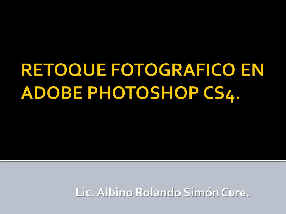 RETOQUE FOTOGRAFICO EN ADOBE PHOTOSHOP CS4.