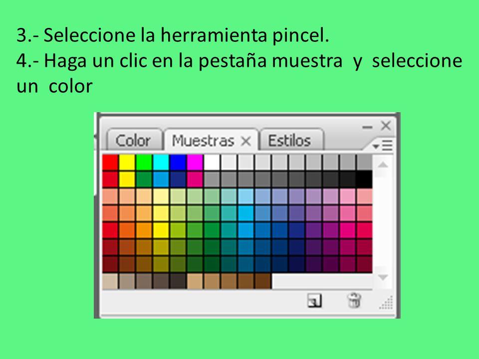 3. - Seleccione la herramienta pincel. 4