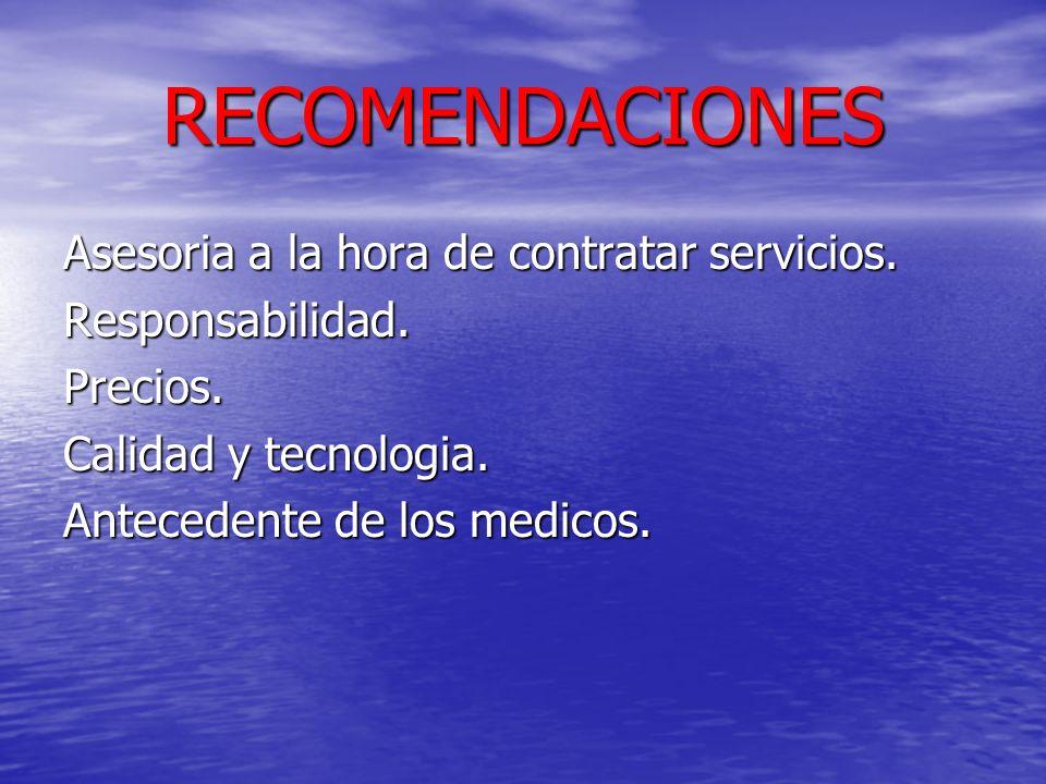 RECOMENDACIONES Asesoria a la hora de contratar servicios.