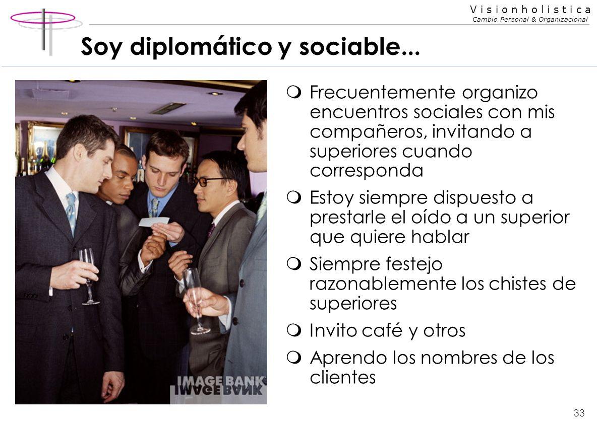 Soy diplomático y sociable...