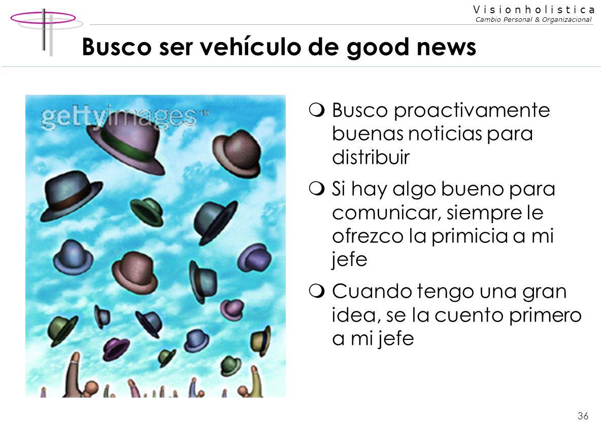 Busco ser vehículo de good news