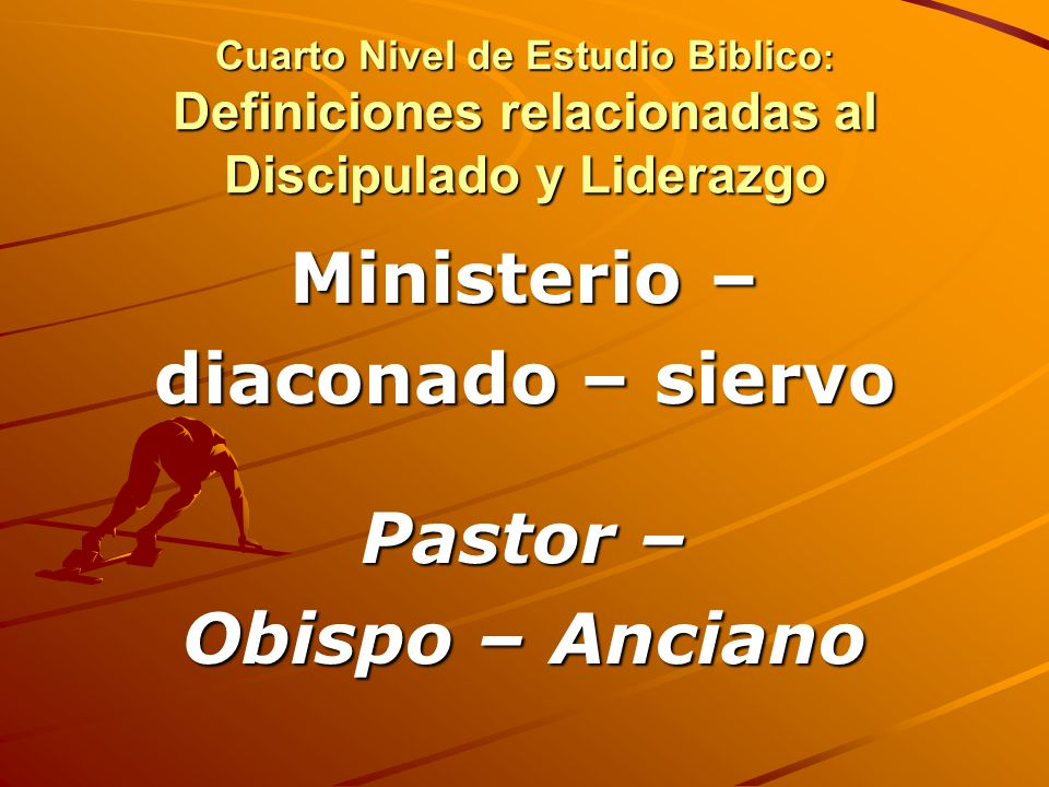 Ministerio – diaconado – siervo Pastor – Obispo – Anciano