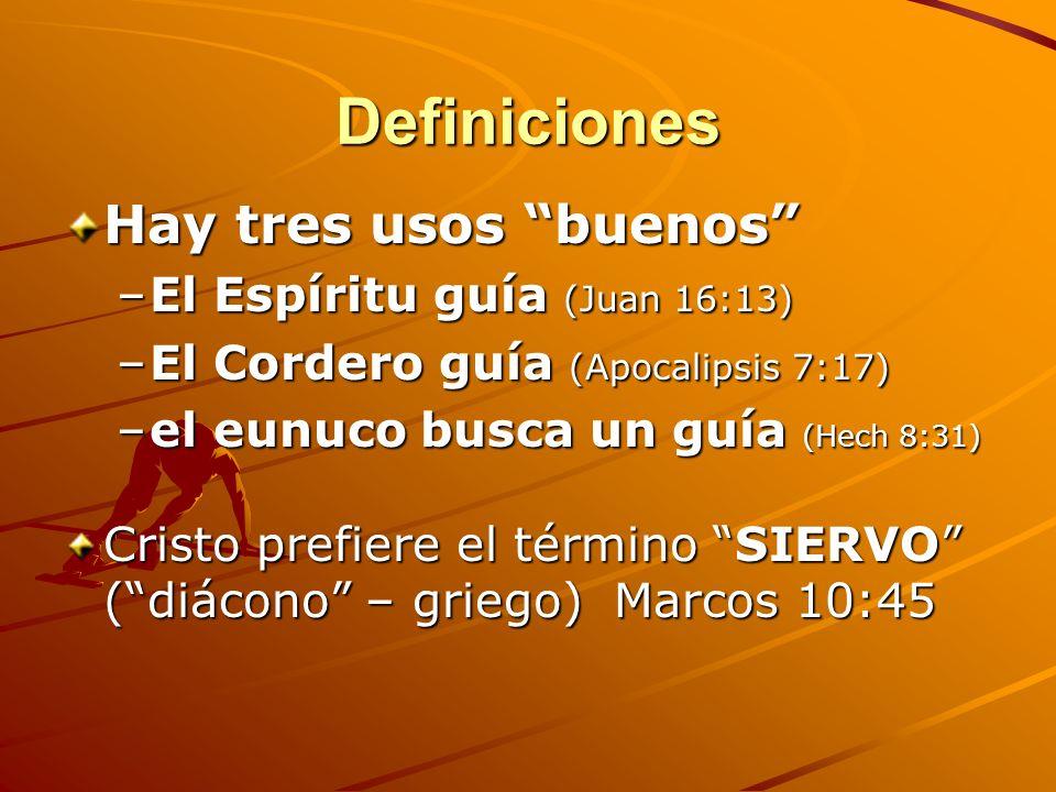Definiciones Hay tres usos buenos El Espíritu guía (Juan 16:13)