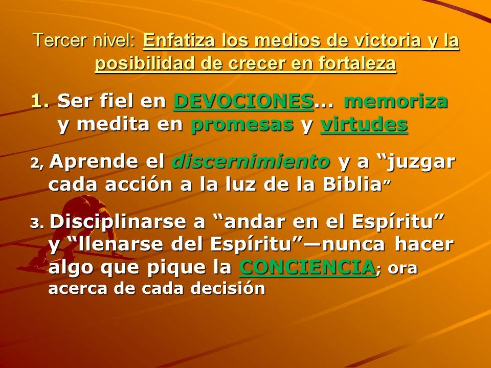 Ser fiel en DEVOCIONES... memoriza y medita en promesas y virtudes