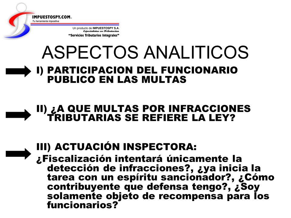 ASPECTOS ANALITICOS I) PARTICIPACION DEL FUNCIONARIO PUBLICO EN LAS MULTAS. II) ¿A QUE MULTAS POR INFRACCIONES TRIBUTARIAS SE REFIERE LA LEY