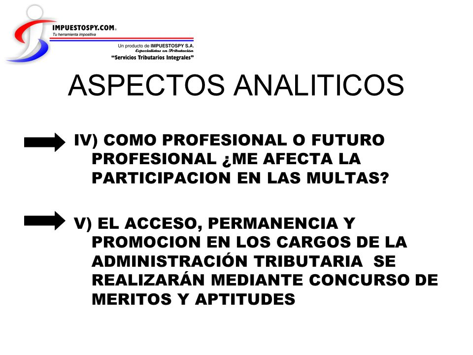 ASPECTOS ANALITICOS IV) COMO PROFESIONAL O FUTURO PROFESIONAL ¿ME AFECTA LA PARTICIPACION EN LAS MULTAS
