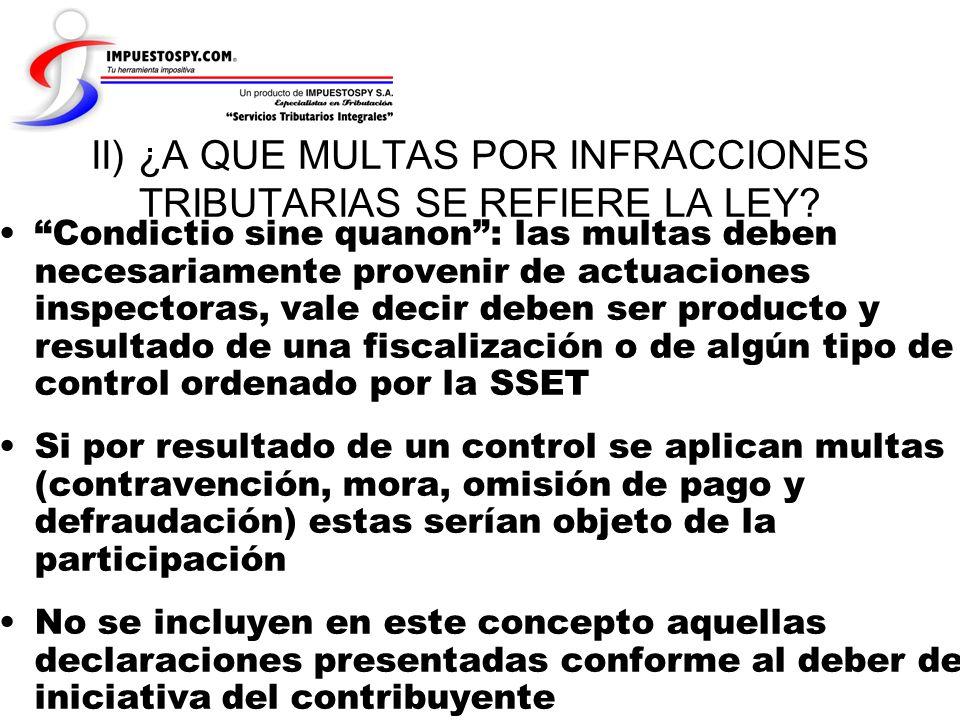 II) ¿A QUE MULTAS POR INFRACCIONES TRIBUTARIAS SE REFIERE LA LEY