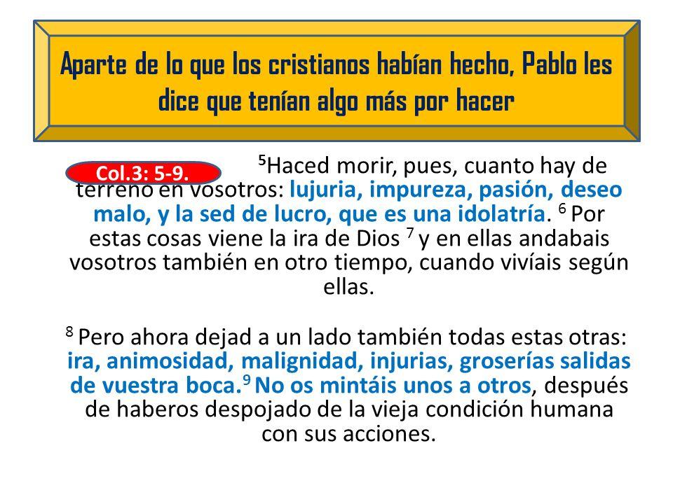 Aparte de lo que los cristianos habían hecho, Pablo les dice que tenían algo más por hacer