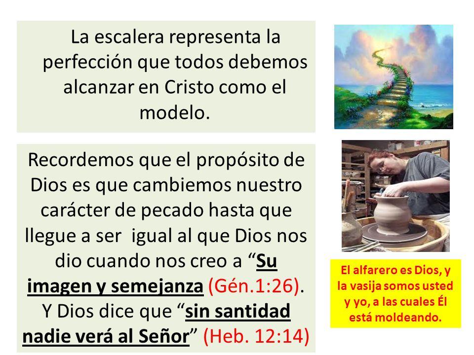 La escalera representa la perfección que todos debemos alcanzar en Cristo como el modelo.