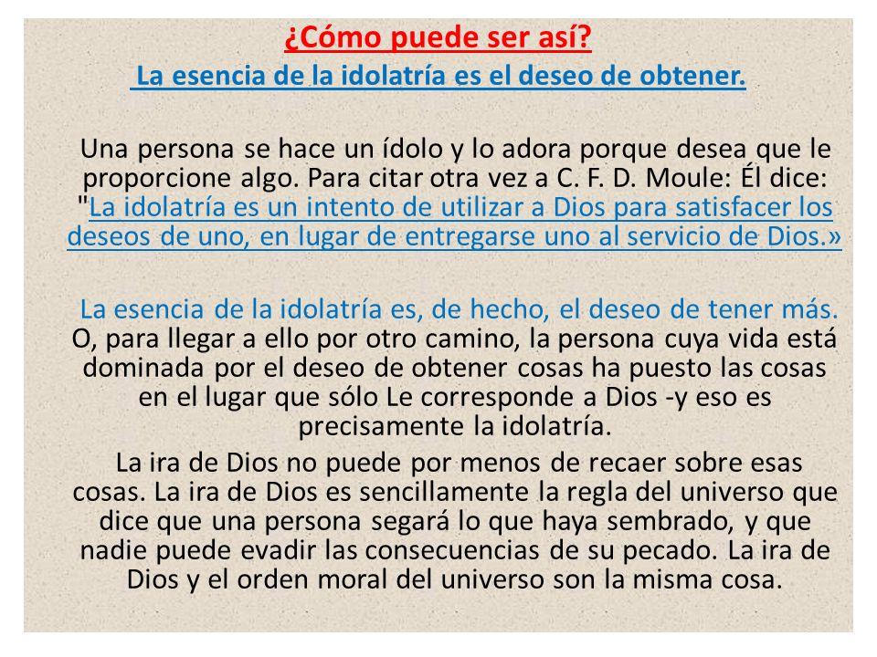 La esencia de la idolatría es el deseo de obtener.