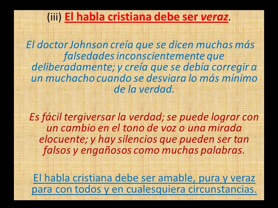 (iii) El habla cristiana debe ser veraz.