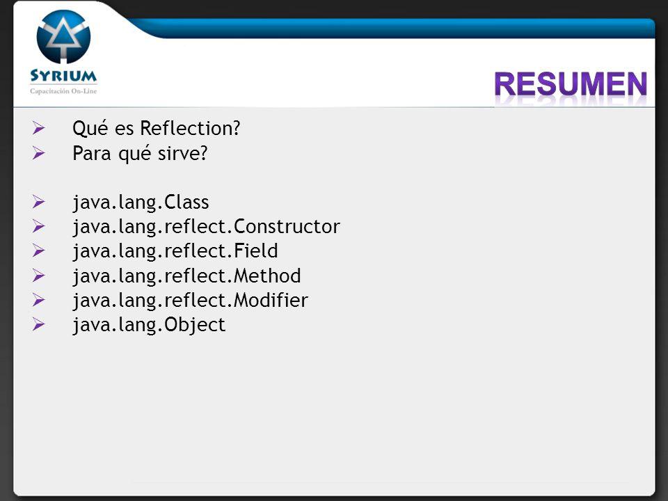resumen Qué es Reflection Para qué sirve java.lang.Class