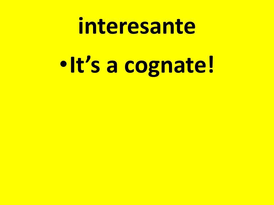 interesante It's a cognate!