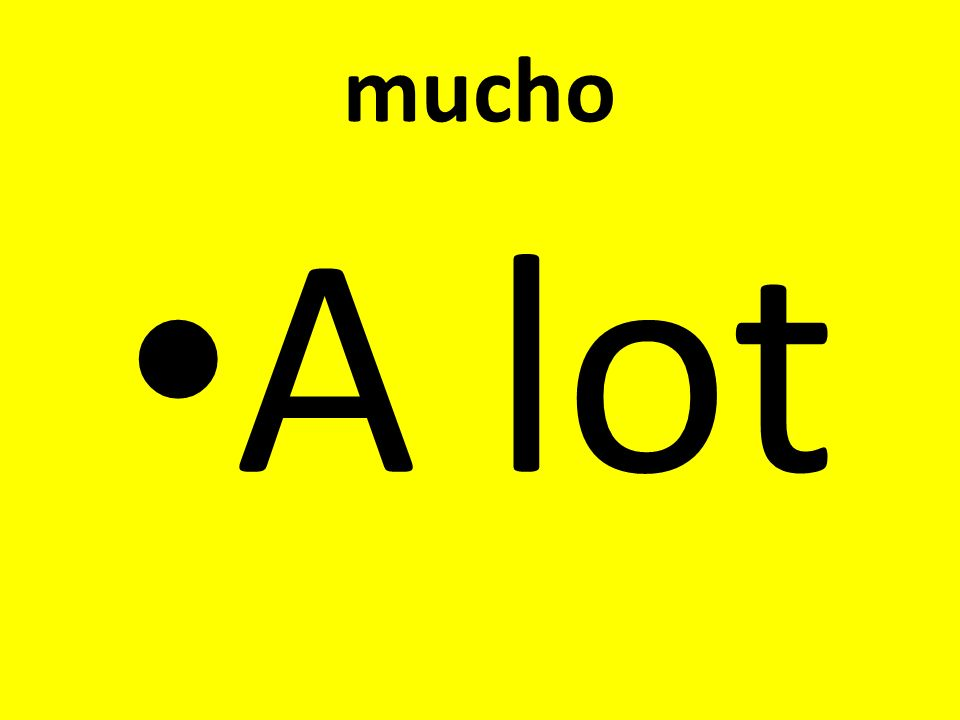 mucho A lot