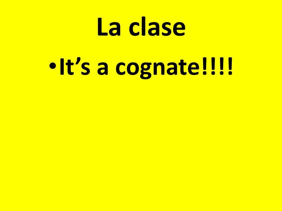La clase It's a cognate!!!!