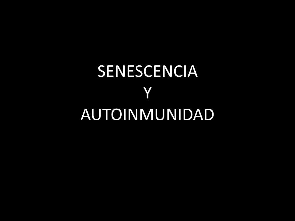 SENESCENCIA Y AUTOINMUNIDAD