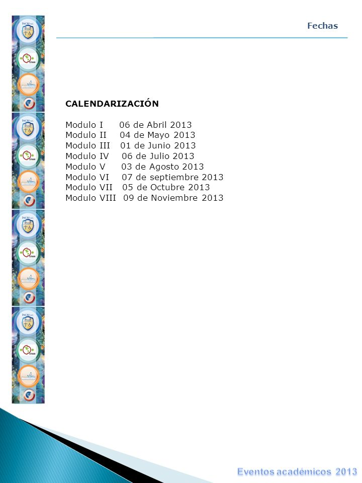 Eventos académicos 2013 CALENDARIZACIÓN Modulo I 06 de Abril 2013