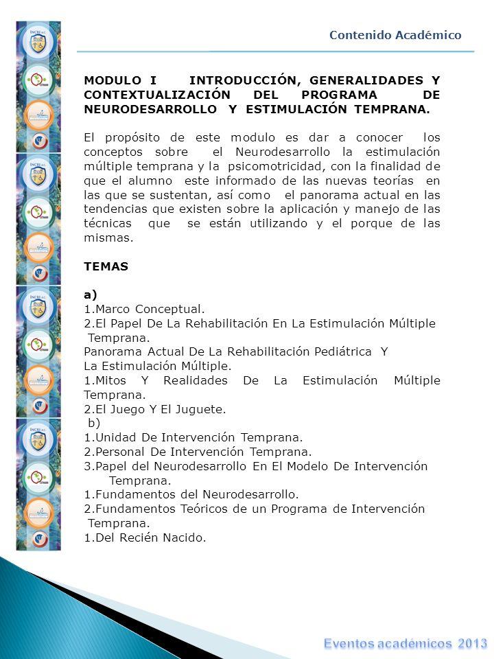 Contenido AcadémicoMODULO I INTRODUCCIÓN, GENERALIDADES Y CONTEXTUALIZACIÓN DEL PROGRAMA DE NEURODESARROLLO Y ESTIMULACIÓN TEMPRANA.