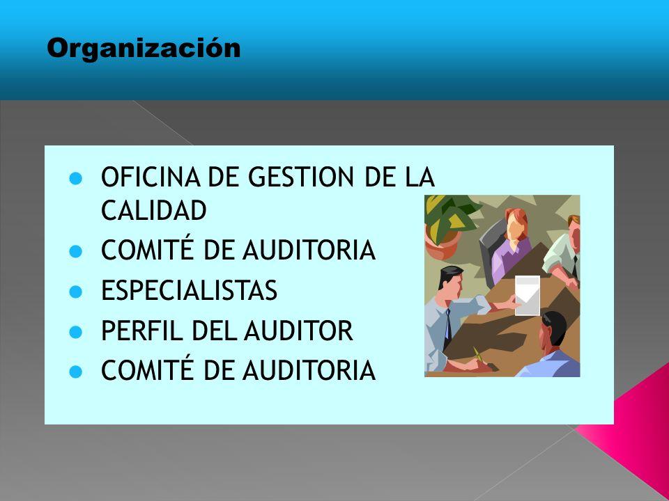 OFICINA DE GESTION DE LA CALIDAD COMITÉ DE AUDITORIA ESPECIALISTAS