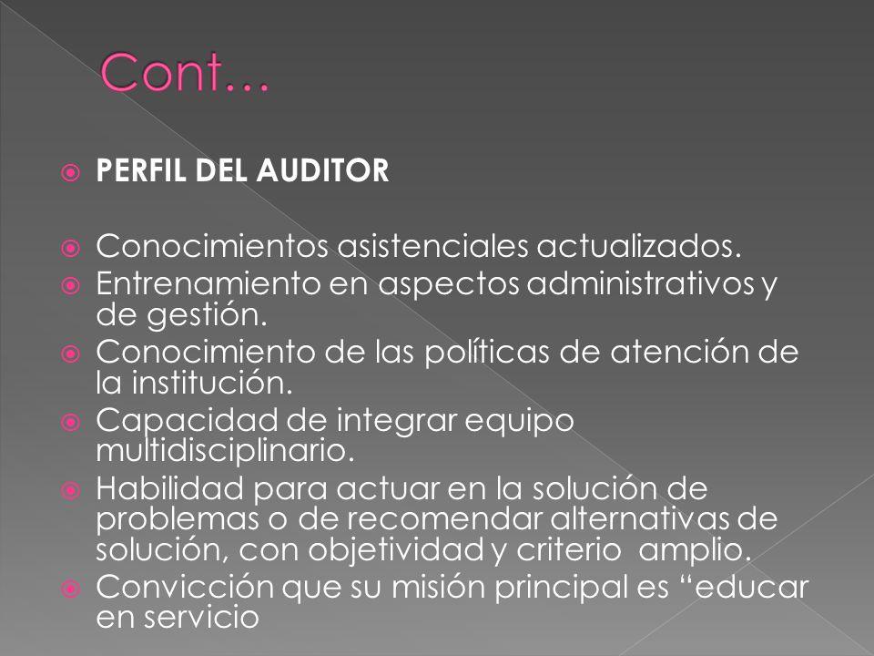 Cont… PERFIL DEL AUDITOR Conocimientos asistenciales actualizados.