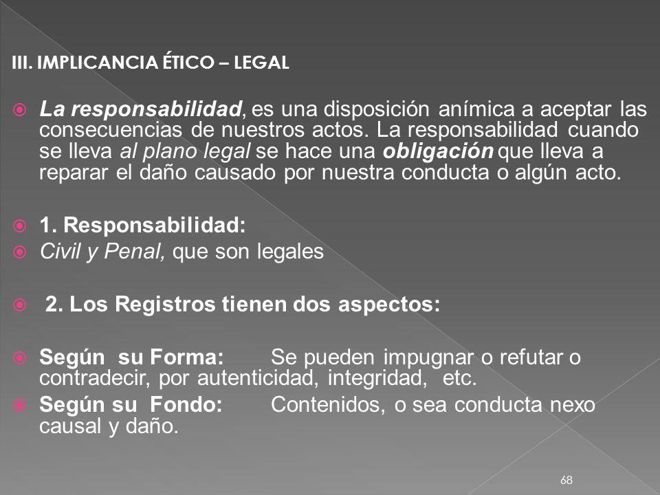 Civil y Penal, que son legales 2. Los Registros tienen dos aspectos: