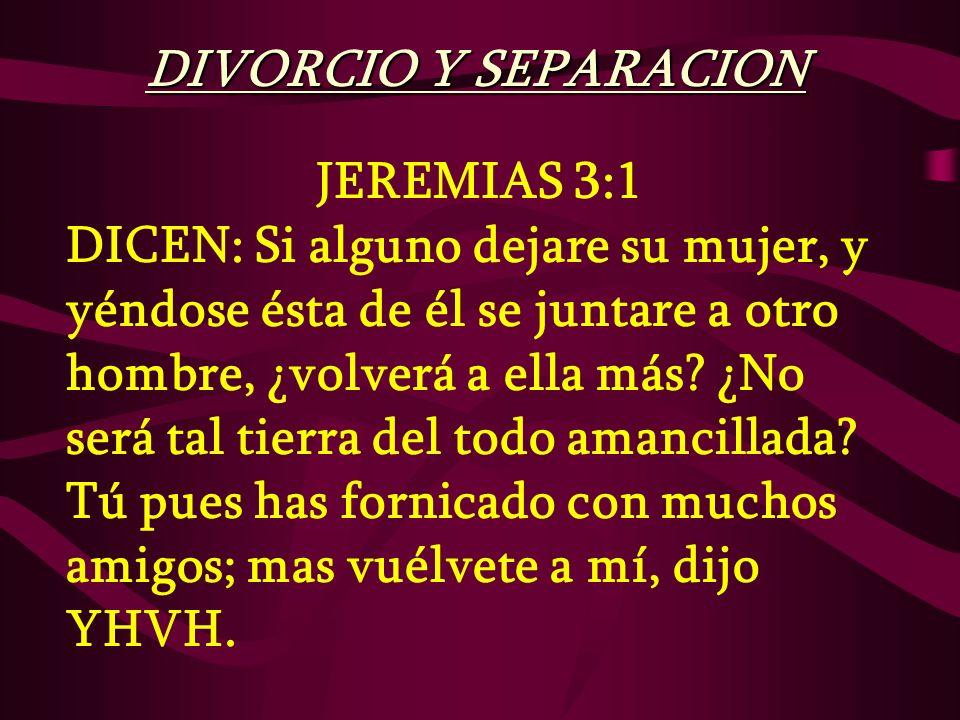 DIVORCIO Y SEPARACION JEREMIAS 3:1.