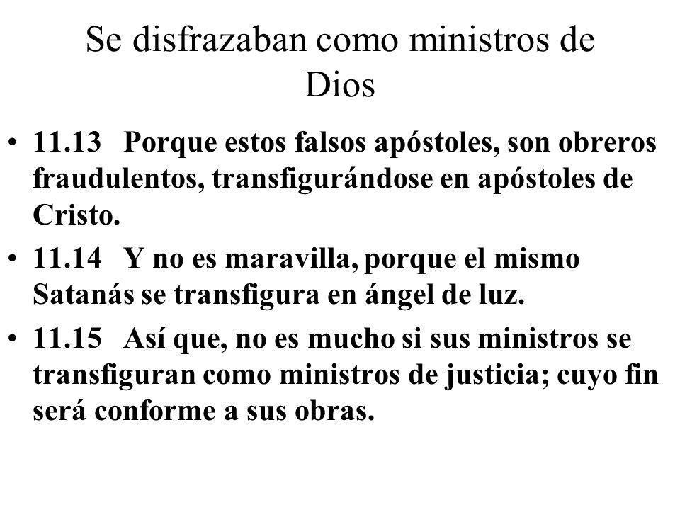 Se disfrazaban como ministros de Dios
