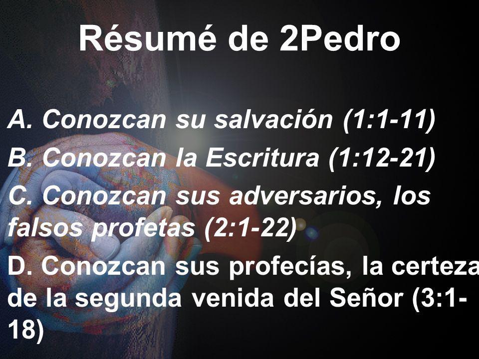 Résumé de 2Pedro A. Conozcan su salvación (1:1-11)