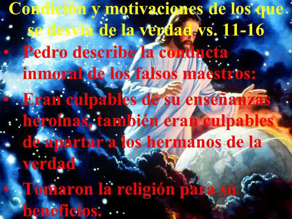 Condición y motivaciones de los que se desvía de la verdad vs. 11-16