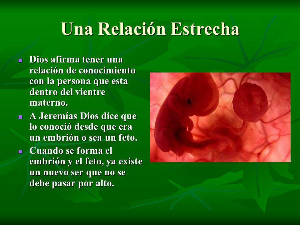 Una Relación Estrecha Dios afirma tener una relación de conocimiento con la persona que esta dentro del vientre materno.