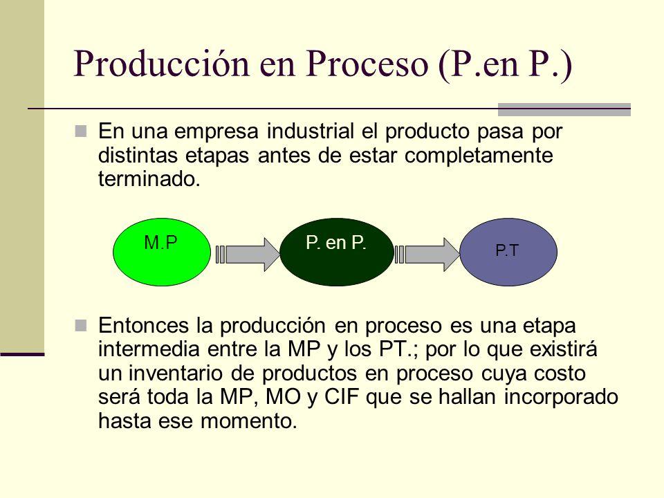 Producción en Proceso (P.en P.)