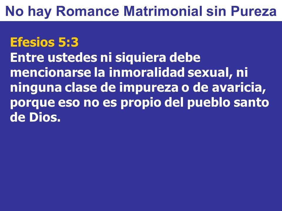 No hay Romance Matrimonial sin Pureza