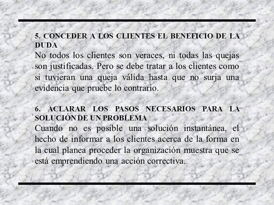 5. CONCEDER A LOS CLIENTES EL BENEFICIO DE LA DUDA