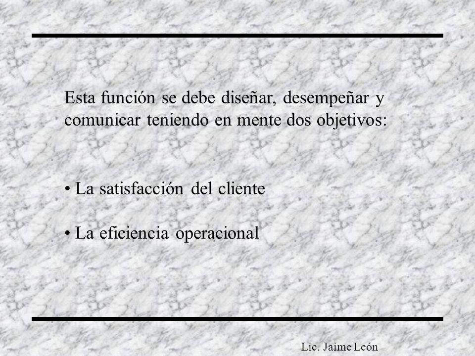 La satisfacción del cliente La eficiencia operacional
