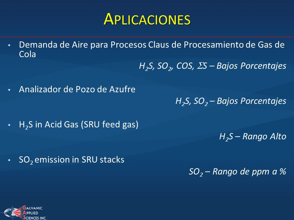 Aplicaciones Demanda de Aire para Procesos Claus de Procesamiento de Gas de Cola. H2S, SO2, COS, SS – Bajos Porcentajes.