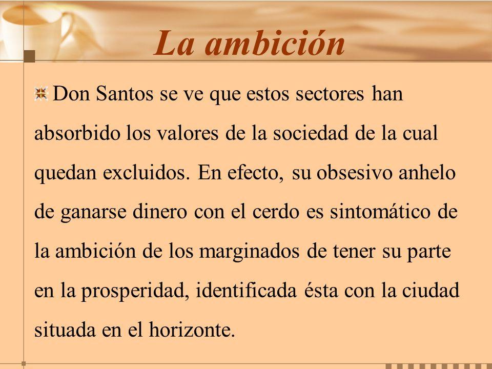 La ambición Don Santos se ve que estos sectores han