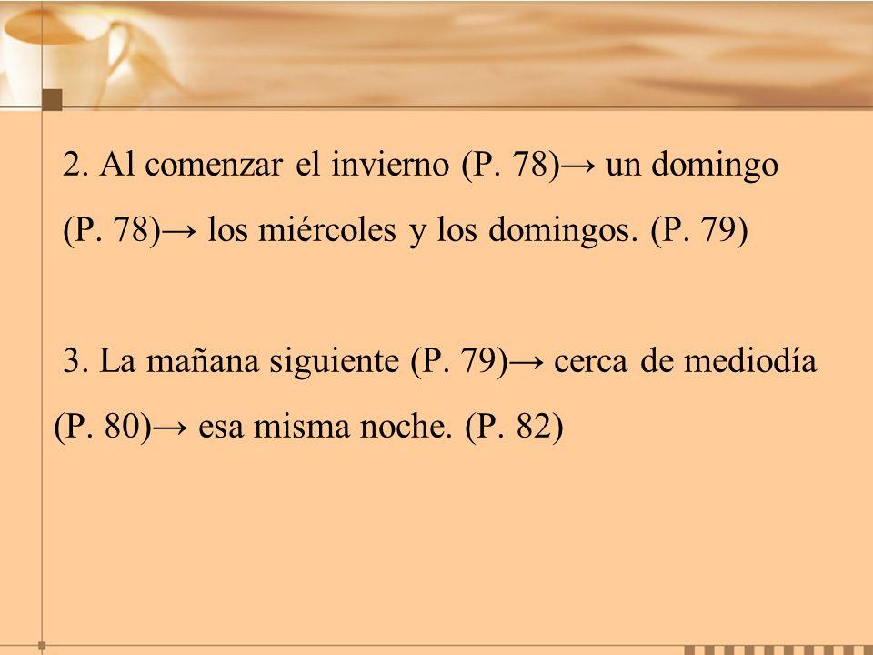 2. Al comenzar el invierno (P. 78)→ un domingo