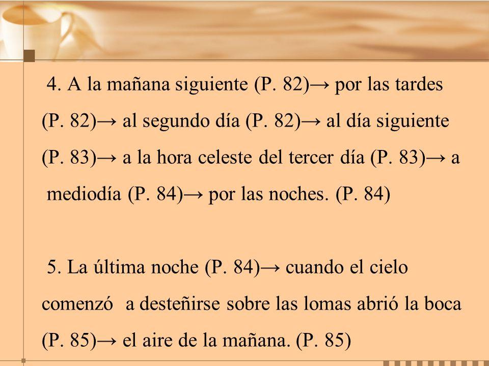 4. A la mañana siguiente (P. 82)→ por las tardes
