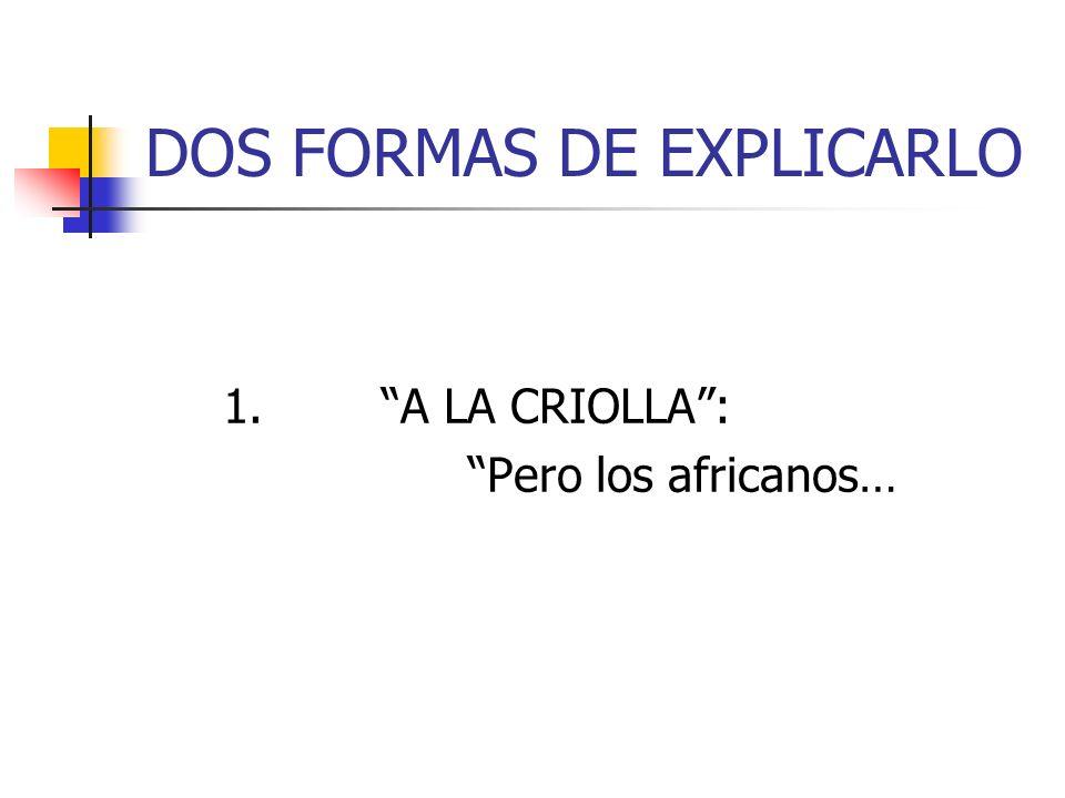 DOS FORMAS DE EXPLICARLO