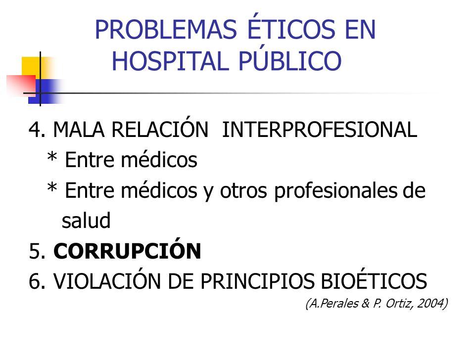 PROBLEMAS ÉTICOS EN HOSPITAL PÚBLICO