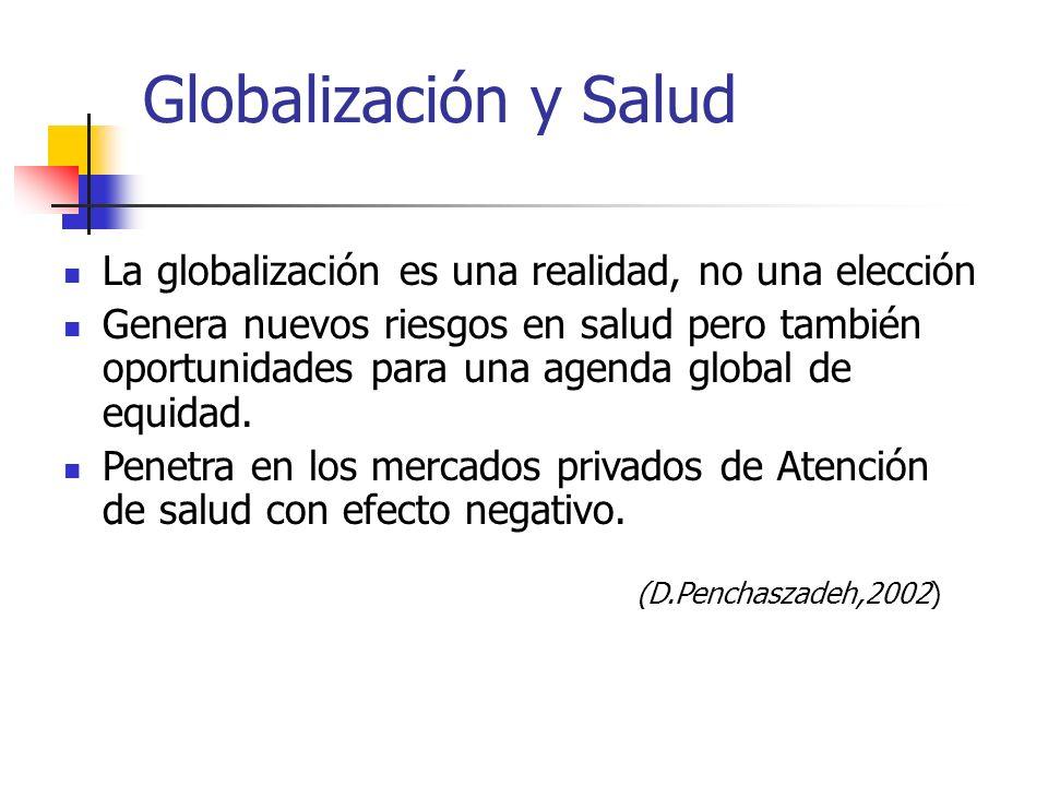 Globalización y Salud La globalización es una realidad, no una elección.
