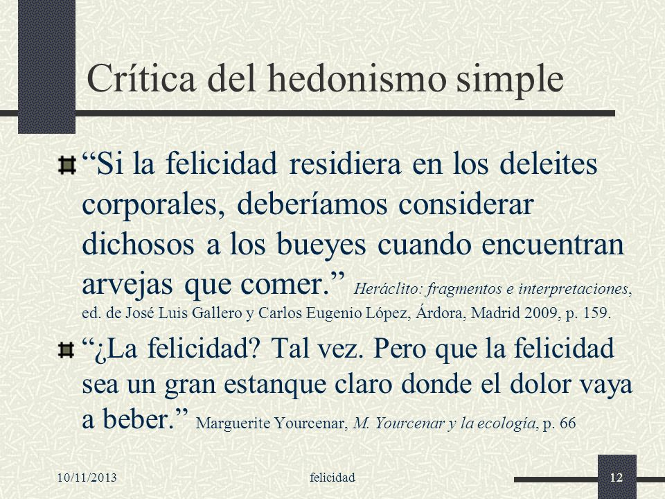 Crítica del hedonismo simple