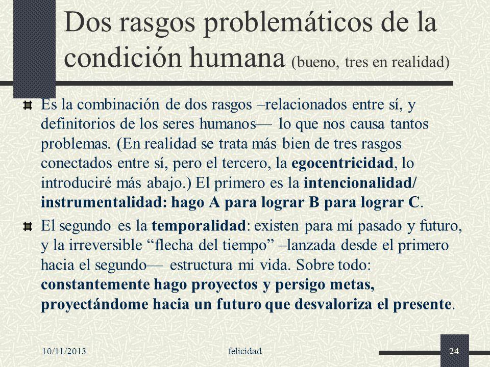 Dos rasgos problemáticos de la condición humana (bueno, tres en realidad)