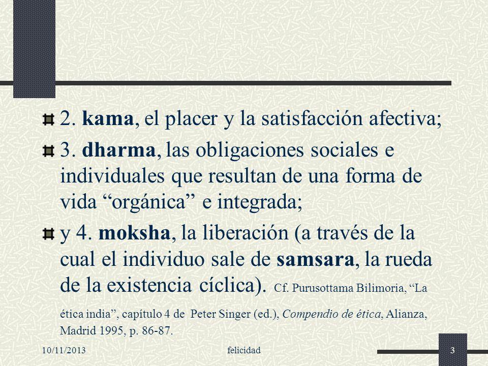 2. kama, el placer y la satisfacción afectiva;