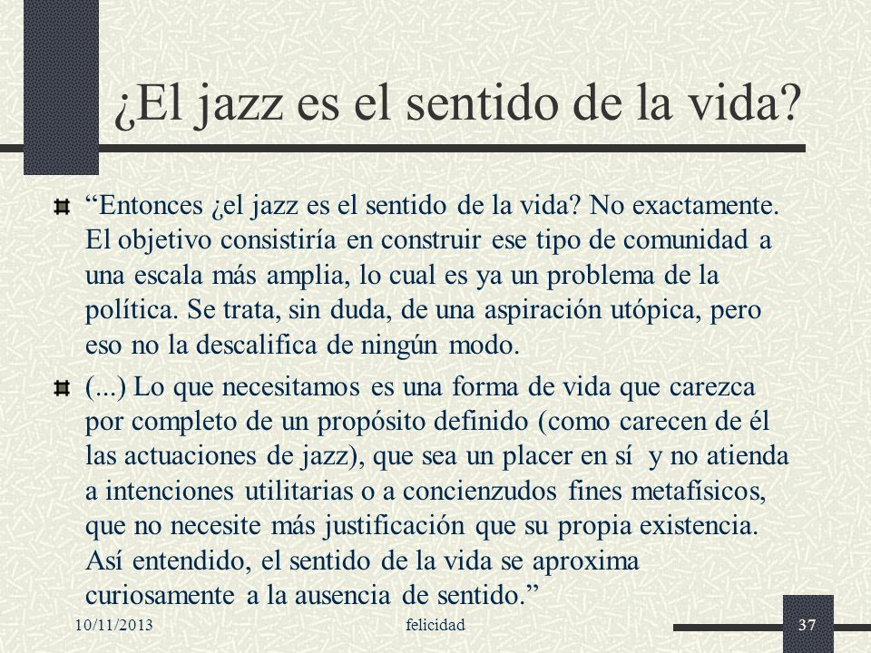 ¿El jazz es el sentido de la vida