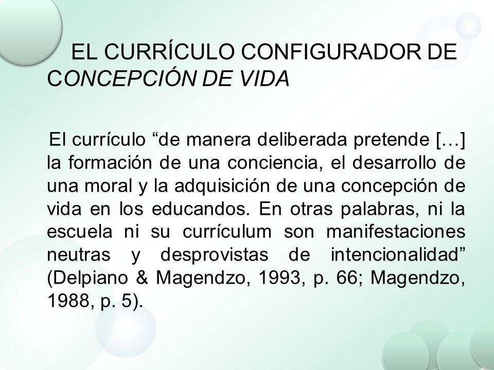 EL CURRÍCULO CONFIGURADOR DE CONCEPCIÓN DE VIDA
