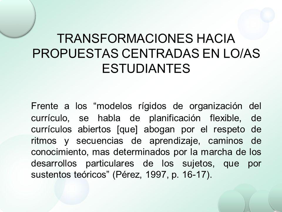 TRANSFORMACIONES HACIA PROPUESTAS CENTRADAS EN LO/AS ESTUDIANTES