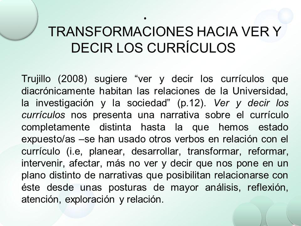 TRANSFORMACIONES HACIA VER Y DECIR LOS CURRÍCULOS